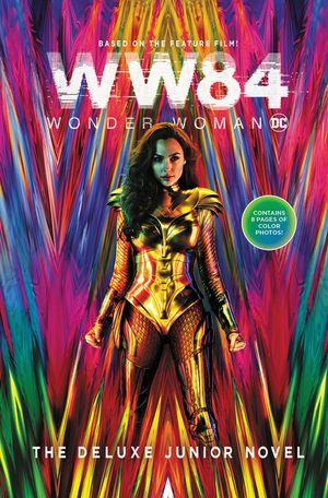 Wonder Woman 1984: The Deluxe Junior Novel book image