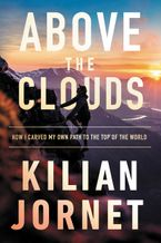 Above the Clouds Hardcover  by Kilian Jornet