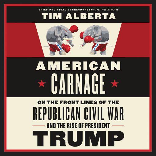 American Carnage - Tim Alberta - Digital Audiobook