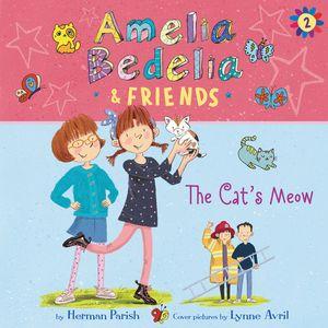Amelia Bedelia & Friends #2: Amelia Bedelia & Friends The Cat's Meow Una book image
