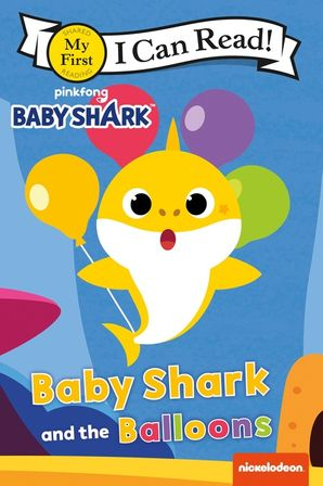 Baby Shark Baby Shark And The Balloons Paperback I Can