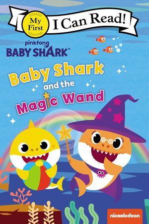 Baby Shark: Baby Shark and the Magic Wand book image