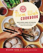 The Nom Wah Cookbook Hardcover  by Wilson Tang