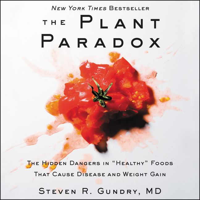 """Book cover image: The Plant Paradox: The Hidden Dangers in """"Healthy"""" Foods That Cause Disease and Weight Gain 