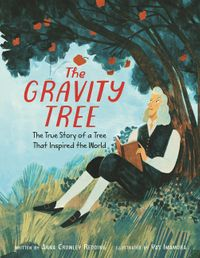 the-gravity-tree-the-true-story-of-a-tree-that-inspired-the-world