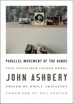 Parallel Movement of the Hands Hardcover  by John Ashbery