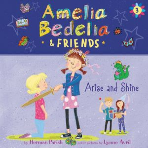 Amelia Bedelia & Friends #3: Amelia Bedelia & Friends Arise and Shine Una book image