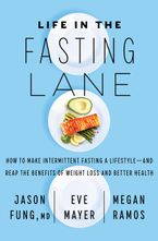 Book cover image: Life in the Fasting Lane: How to Make Intermittent Fasting a Lifestyle—and Reap the Benefits of Weight Loss and Better Health | New York Times Bestseller | USA Today Bestseller | International Bestseller | National Bestseller