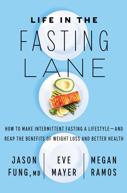 Life In The Fasting Lane Jason Fung M D Hardcover
