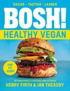 BOSH!: The Healthy Vegan Diet