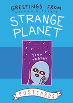 Greetings from Strange Planet Hardcover  by Nathan W. Pyle