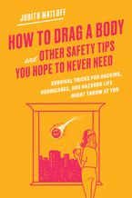 how-to-drag-a-body-and-other-safety-tips-you-hope-to-never-need