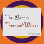 The Cabala Downloadable audio file UBR by Thornton Wilder