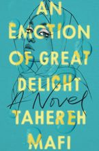 An Emotion of Great Delight Hardcover  by Tahereh Mafi