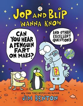 Jop and Blip Wanna Know #1: Can You Hear a Penguin Fart on Mars?