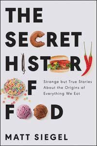 the-secret-history-of-food