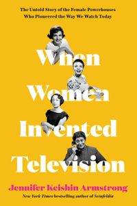 when-women-invented-television