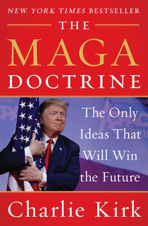 The MAGA Doctrine: The Only Ideas That Will Win the Future Hardcover  by