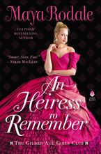 An Heiress to Remember Hardcover  by Maya Rodale