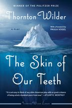 The Skin of Our Teeth Paperback  by Thornton Wilder