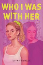 Who I Was with Her Hardcover  by Nita Tyndall