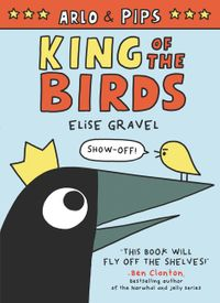 arlo-and-pips-king-of-the-birds