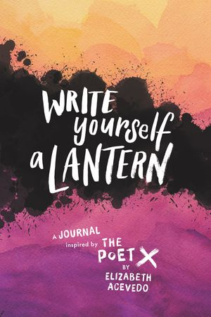 Write Yourself a Lantern: A Journal Inspired by The Poet X book image