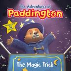 The Adventures of Paddington: The Magic Trick