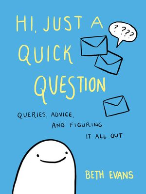 Hi, Just a Quick Question book image
