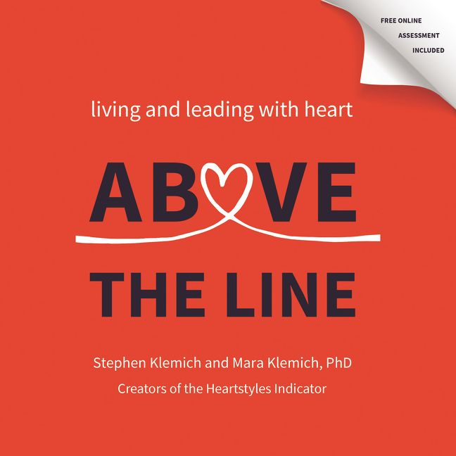 Book cover image: Above the Line: Living and Leading with Heart
