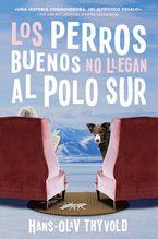 Good Dogs Don't Make It to the South Pole \ Los perros buenos no llegan al Polo