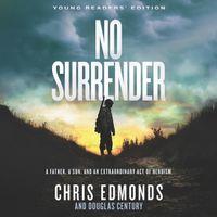 no-surrender-young-readers-edition