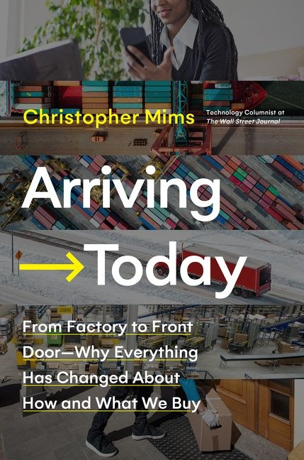 Book cover image: Arriving Today: From Factory to Front Door—Why Everything Has Changed About How and What We Buy