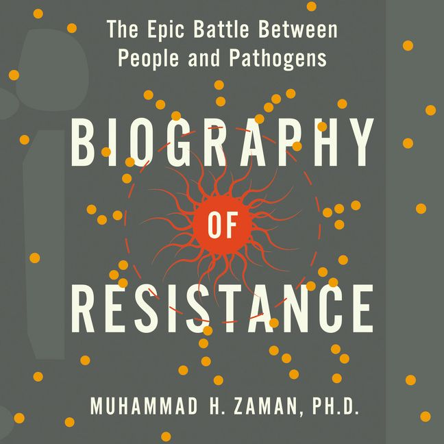 Book cover image: Biography of Resistance: The Epic Battle Between People and Pathogens