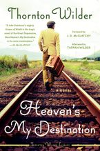 Heaven's My Destination Paperback  by Thornton Wilder