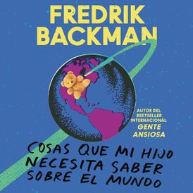 Things My Son Needs to Know About the World \ SPA