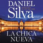 New Girl, The  \ chica nueva, La (Spanish edition) Downloadable audio file UBR by Daniel Silva