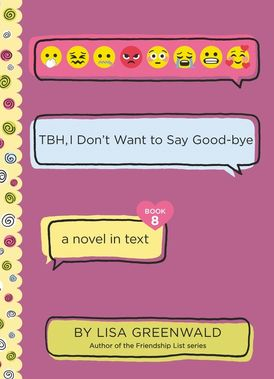 TBH #8: TBH, I Don't Want to Say Good-bye