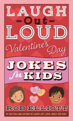 Laugh-Out-Loud Valentine's Day Jokes for Kids Paperback  by Rob Elliott