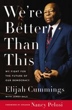 We're Better Than This Hardcover  by Elijah Cummings