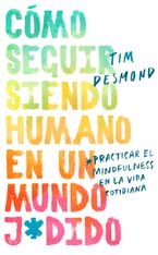 how-to-stay-human-in-a-fcked-up-worldcomo-seguir-siendo-humano-en-un-mundo-jd