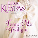 Tempt Me at Twilight Downloadable audio file UBR by Lisa Kleypas