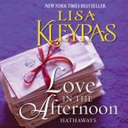 Love in the Afternoon Downloadable audio file UBR by Lisa Kleypas