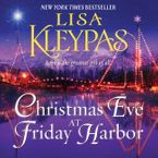 Christmas Eve at Friday Harbor Downloadable audio file UBR by Lisa Kleypas