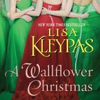A Wallflower Christmas Downloadable audio file UBR by Lisa Kleypas