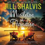 Mistletoe in Paradise Downloadable audio file UBR by Jill Shalvis