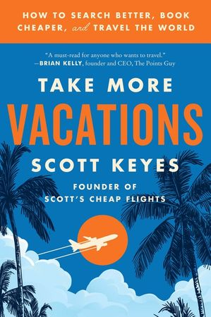 Book cover image: Take More Vacations: How to Search Better, Book Cheaper, and Travel the World | USA Today Bestseller | National Bestseller