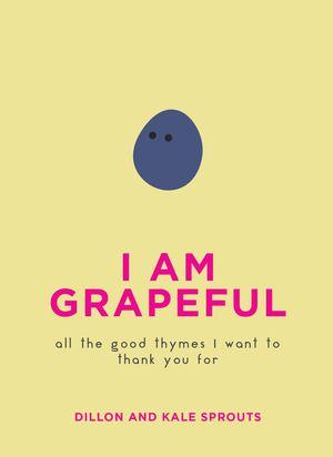 I Am Grapeful book image