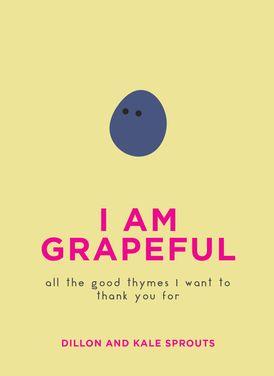I Am Grapeful
