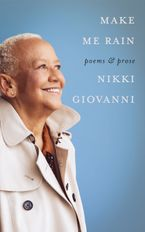 Make Me Rain Hardcover  by Nikki Giovanni